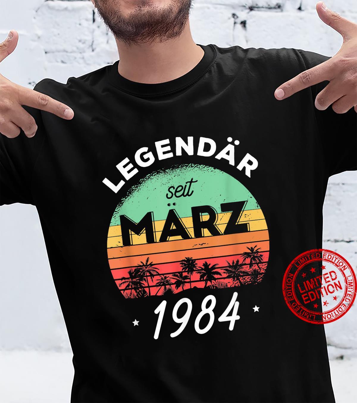 37. Geburtstag Legendär seit März 1984 Shirt