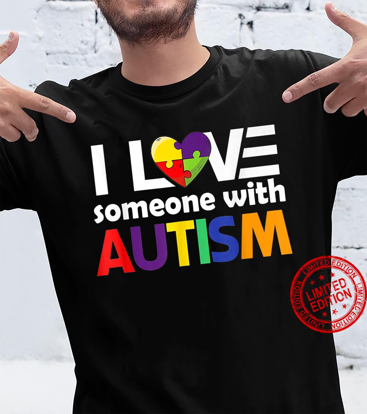 Autism Awareness Autism Mom I Love Someone with Autism Shirt