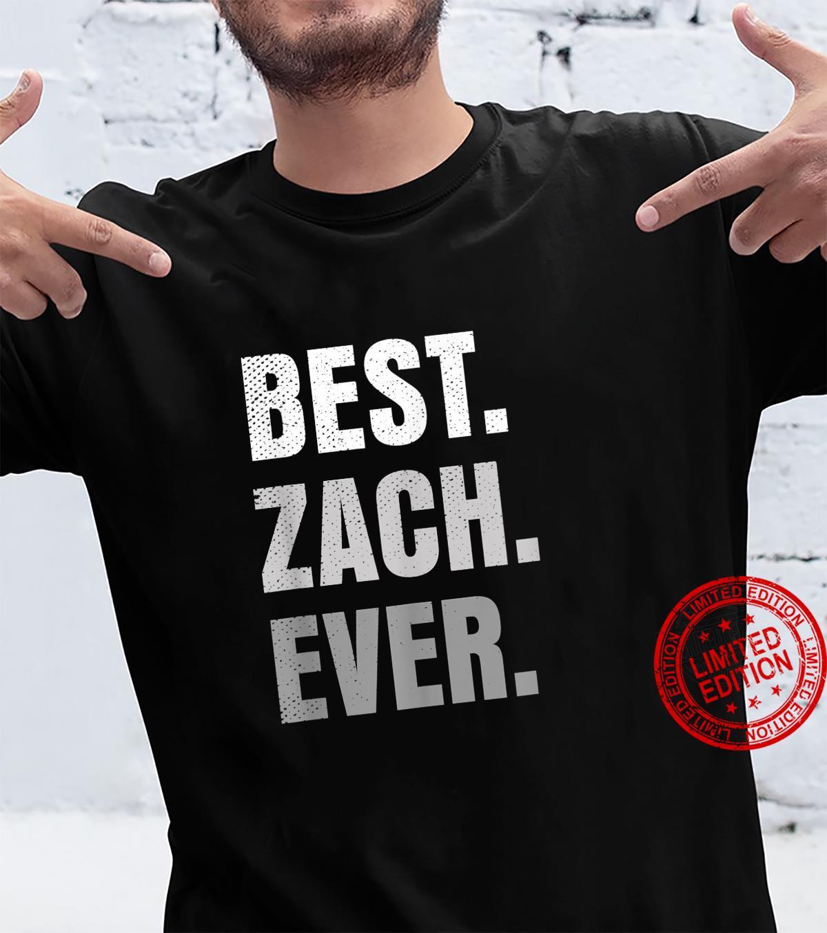 Best Zach Ever First Name Shirt