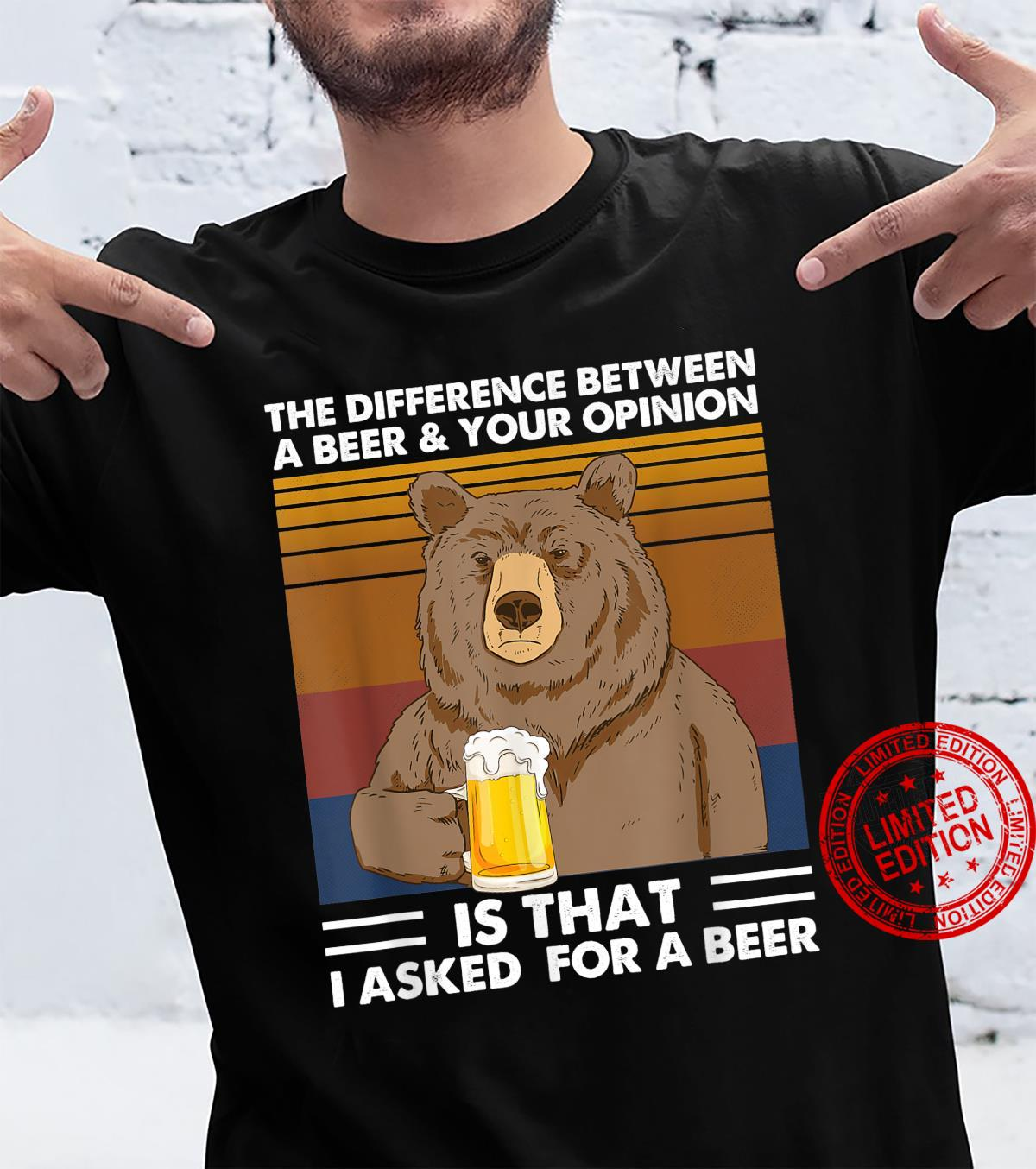 Difference Between Beer Your Opinion I Asked Beer Bear Shirt