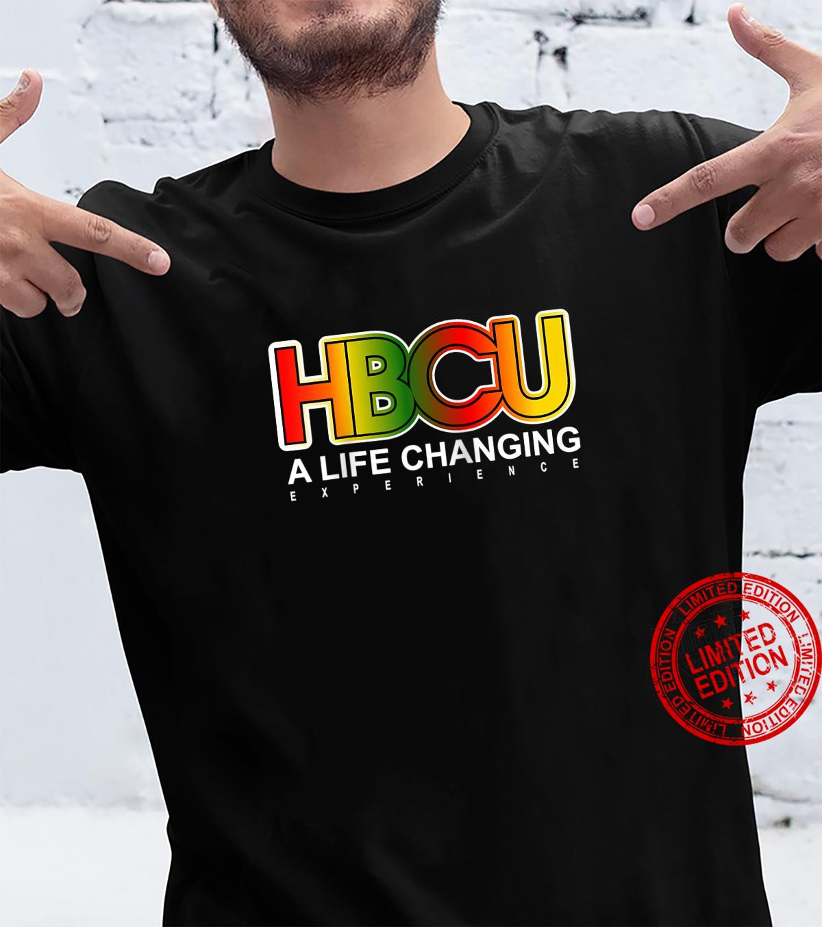 HBCU LIFE CHANGING EXPERIENCE Shirt