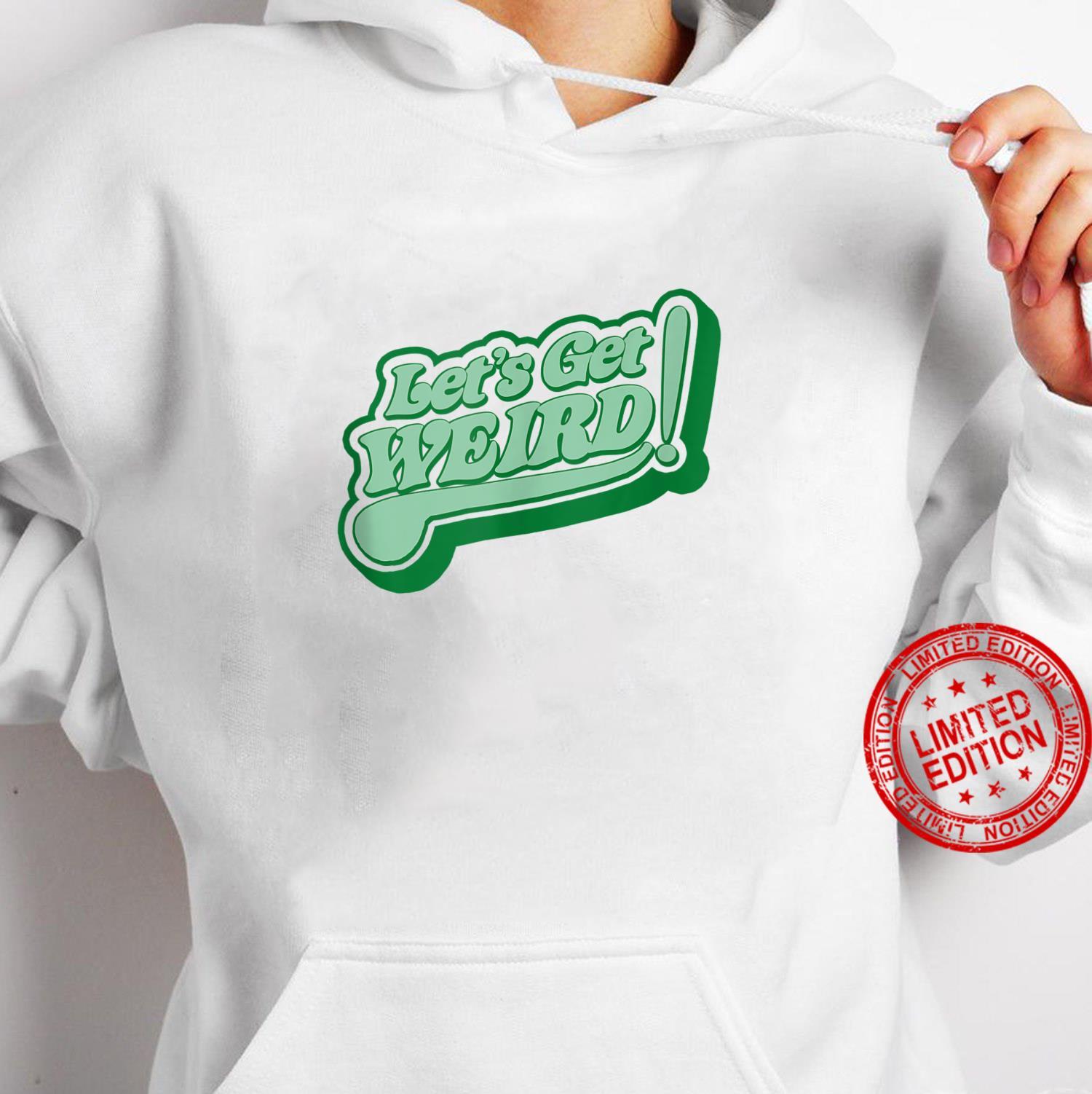 Let's Get Weird Vintage 80s Green Retro St Patricks Day Shirt hoodie