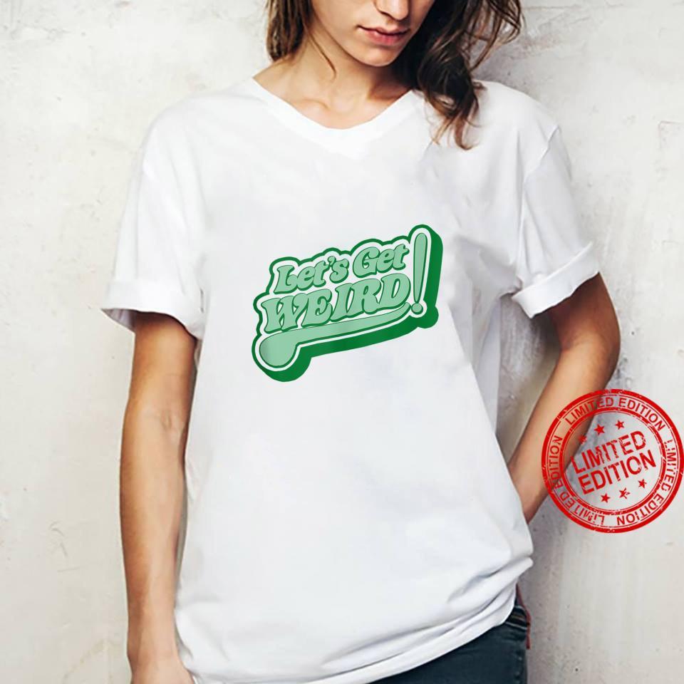 Let's Get Weird Vintage 80s Green Retro St Patricks Day Shirt ladies tee