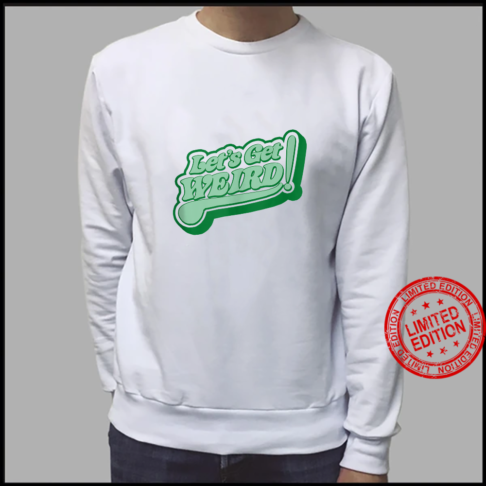 Let's Get Weird Vintage 80s Green Retro St Patricks Day Shirt sweater