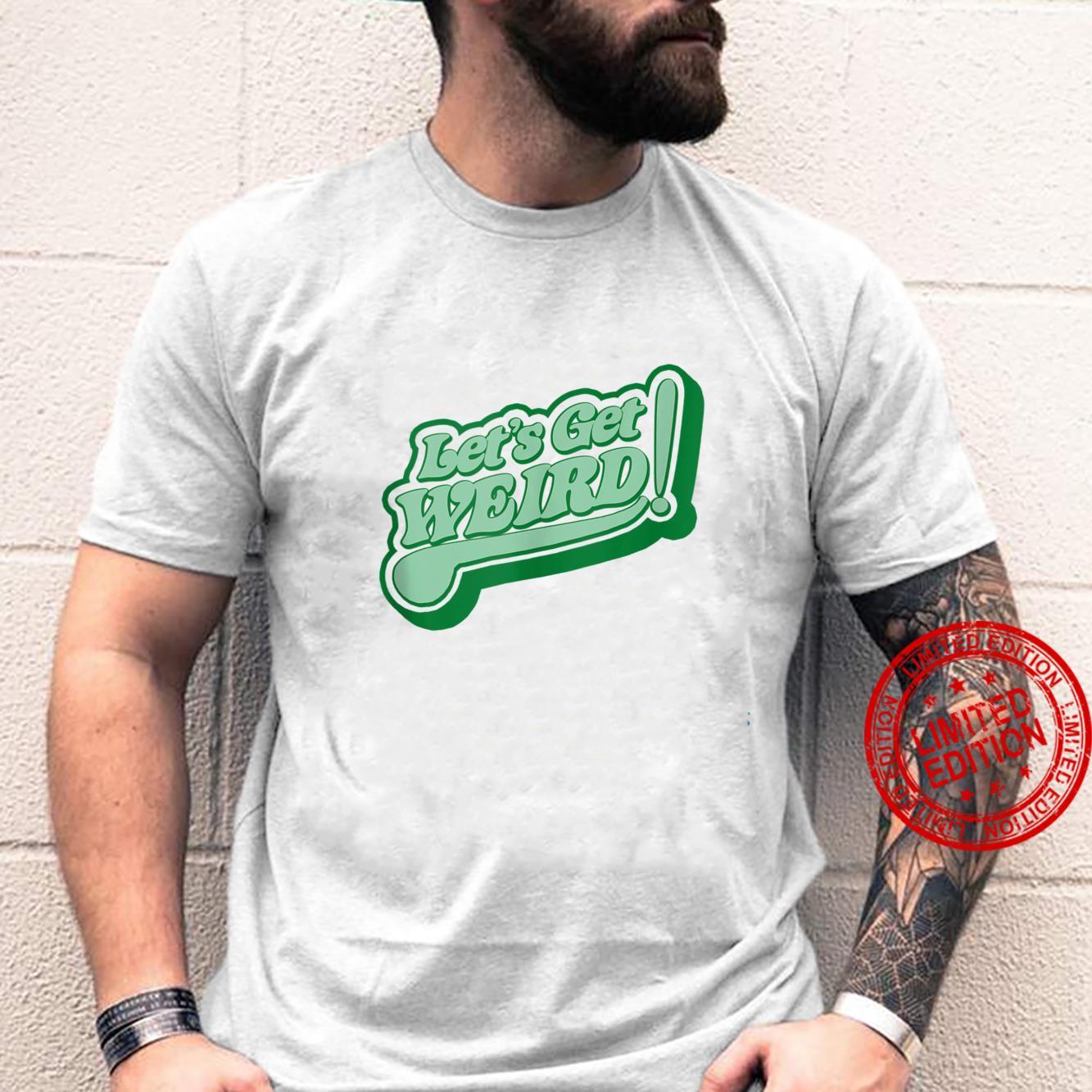 Let's Get Weird Vintage 80s Green Retro St Patricks Day Shirt