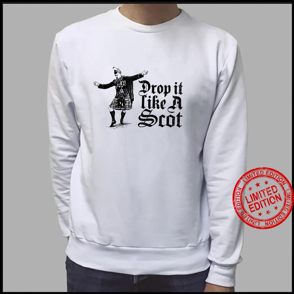 Lustiges mit Aufschrift Drop it like a Scot Shirt Shirt sweater