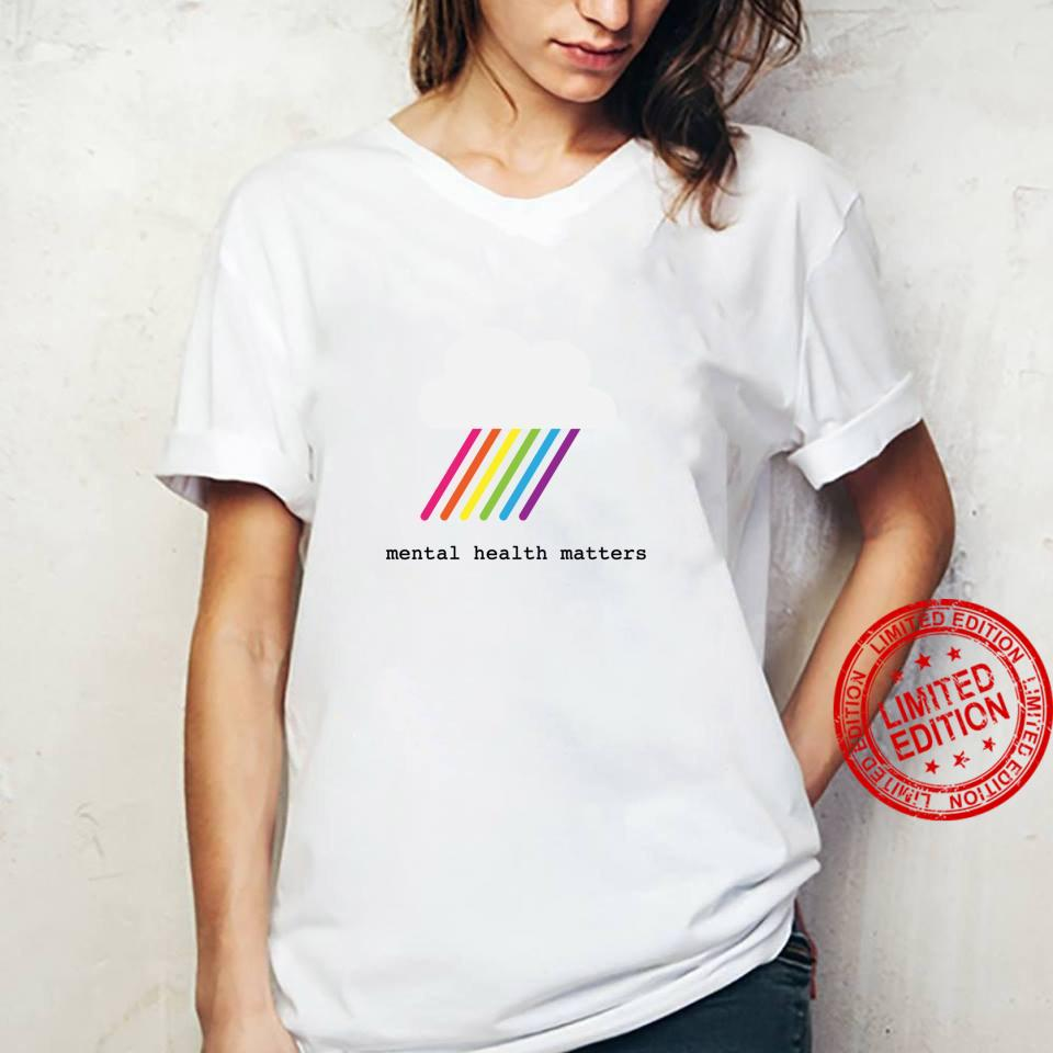 Mental health matters awareness rainbow and cloud Shirt ladies tee