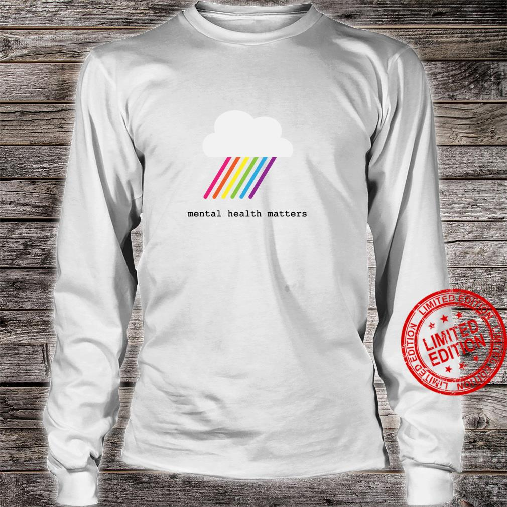 Mental health matters awareness rainbow and cloud Shirt long sleeved