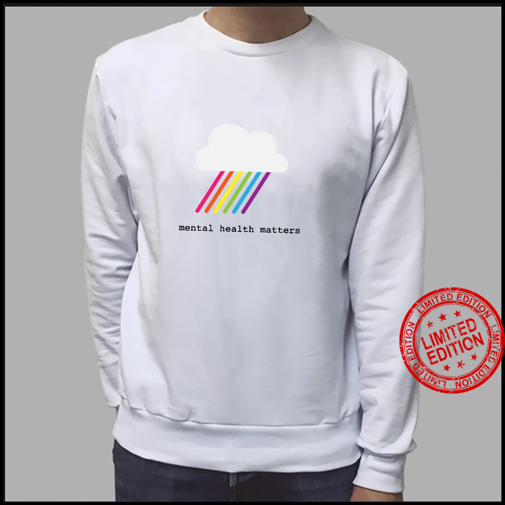 Mental health matters awareness rainbow and cloud Shirt sweater