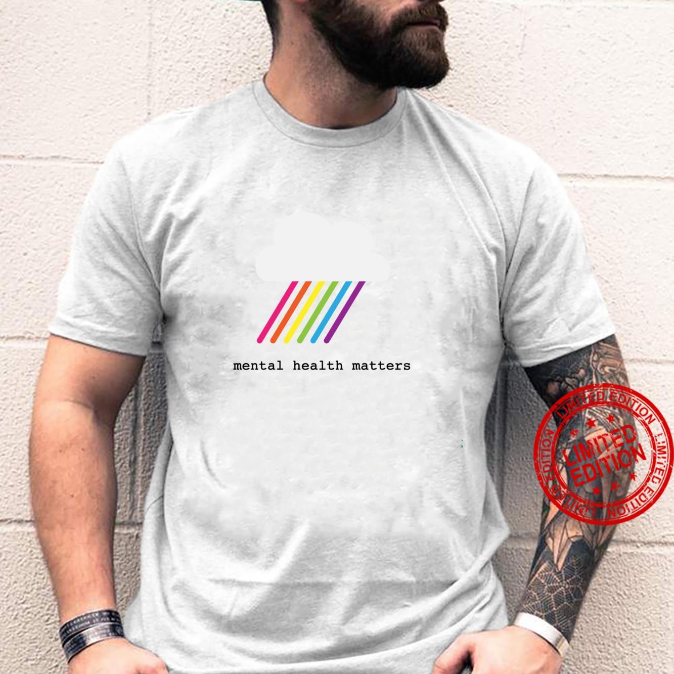 Mental health matters awareness rainbow and cloud Shirt