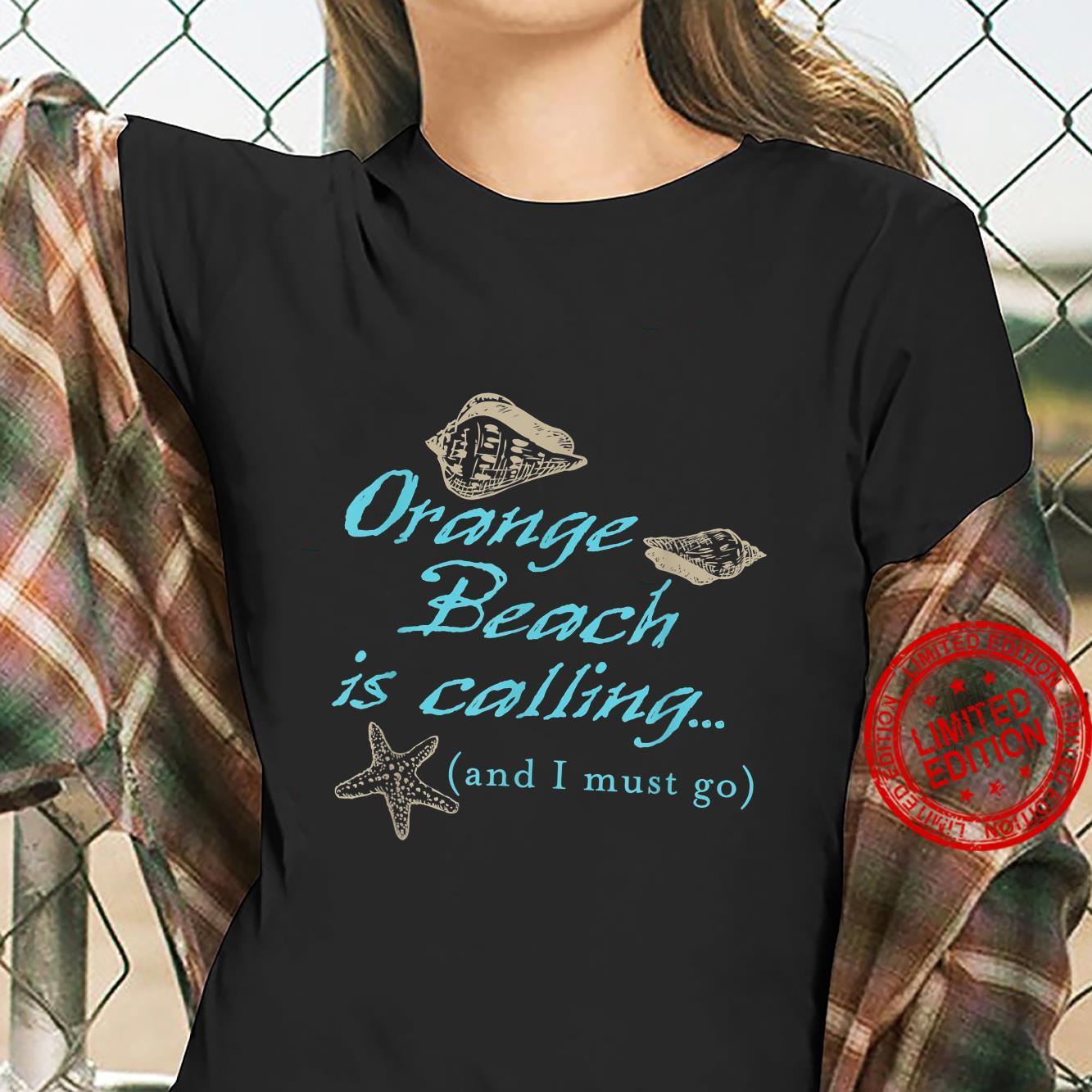 Orange Beach Alabama is calling ... and I must go Shirt ladies tee