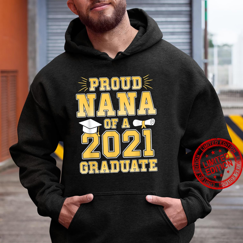 Proud Nana Of A Of 2021 Graduate Grandma Graduation Party Shirt hoodie