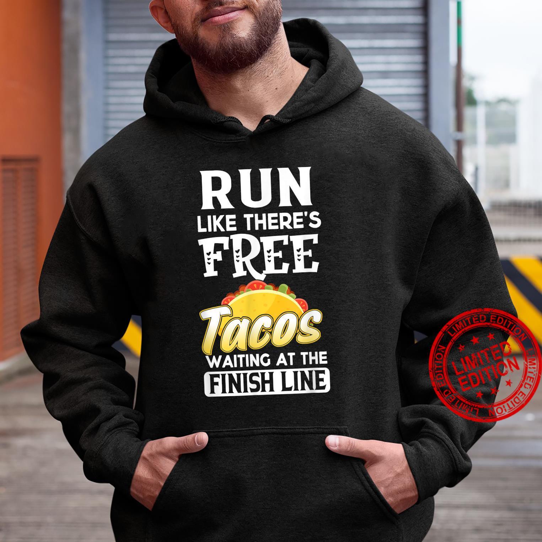 Run Like There's Free Tacos Waiting Running Shirt hoodie