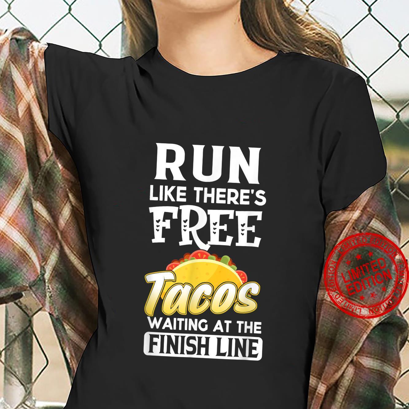Run Like There's Free Tacos Waiting Running Shirt ladies tee