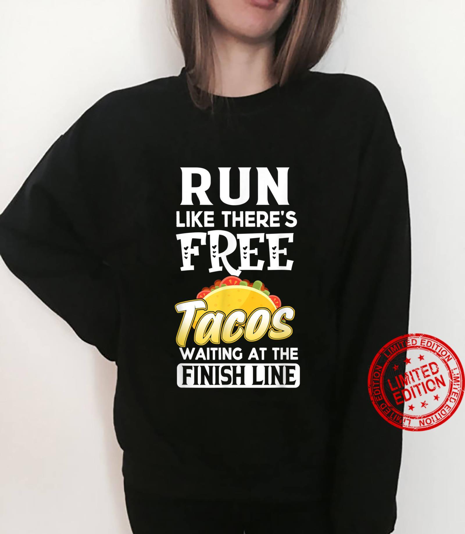 Run Like There's Free Tacos Waiting Running Shirt sweater
