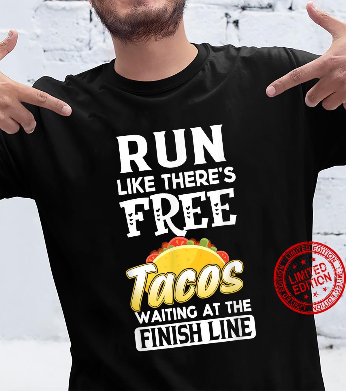Run Like There's Free Tacos Waiting Running Shirt