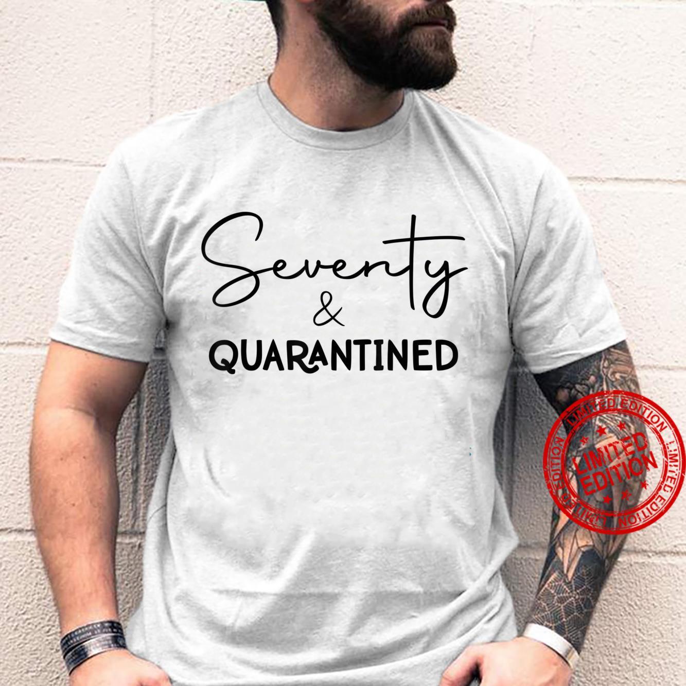 Seventy & Quarantined 70 Years Old 70th Birthday Shirt