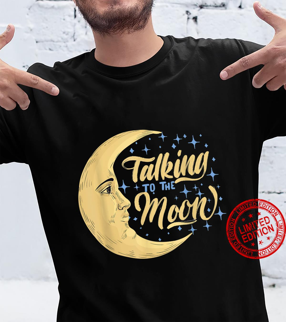 Talking to the moon Shirt
