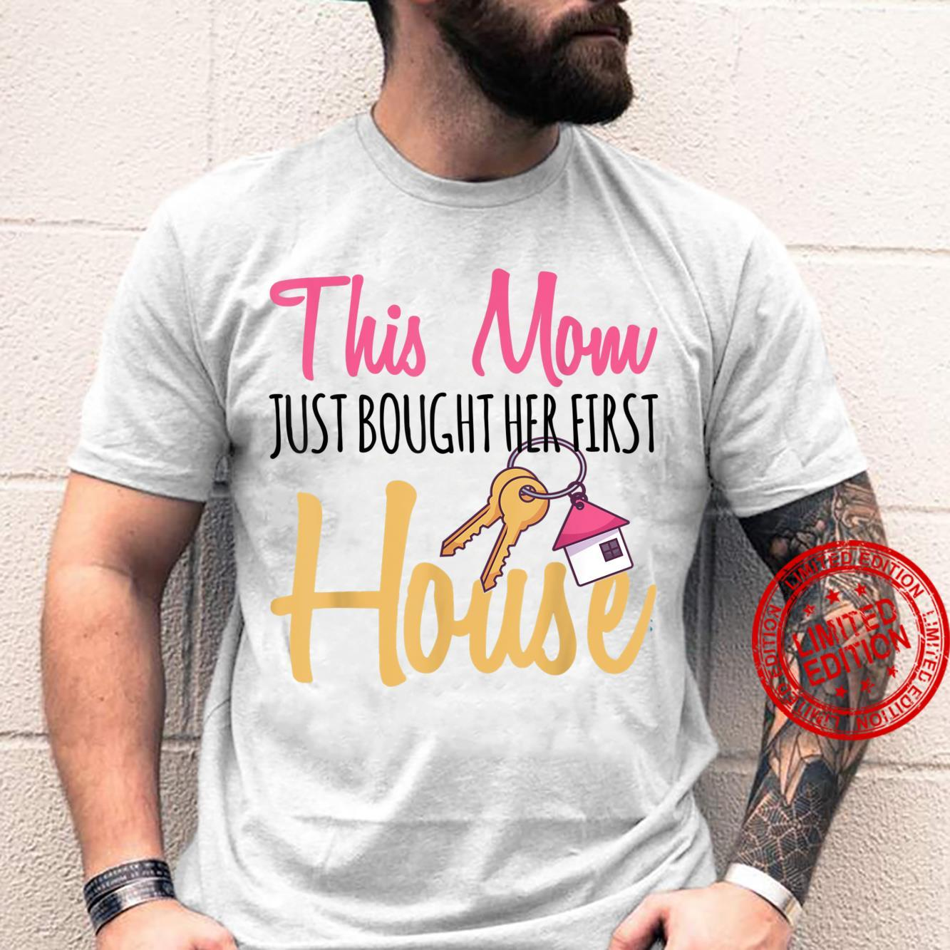 This Mom Just Bought Her First Home Owner New Homeowner Shirt