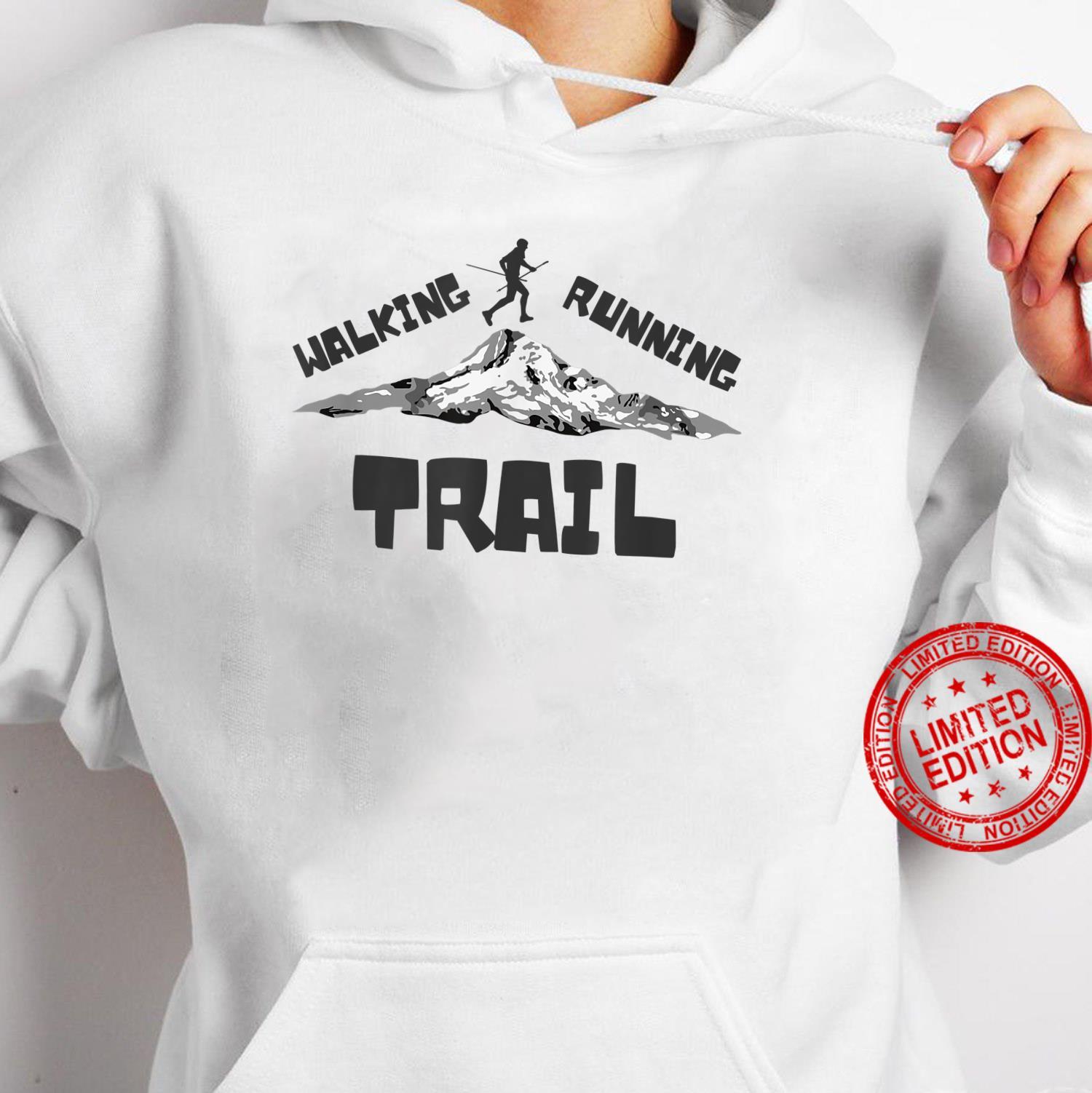 Trail Running or Walking Shirt hoodie