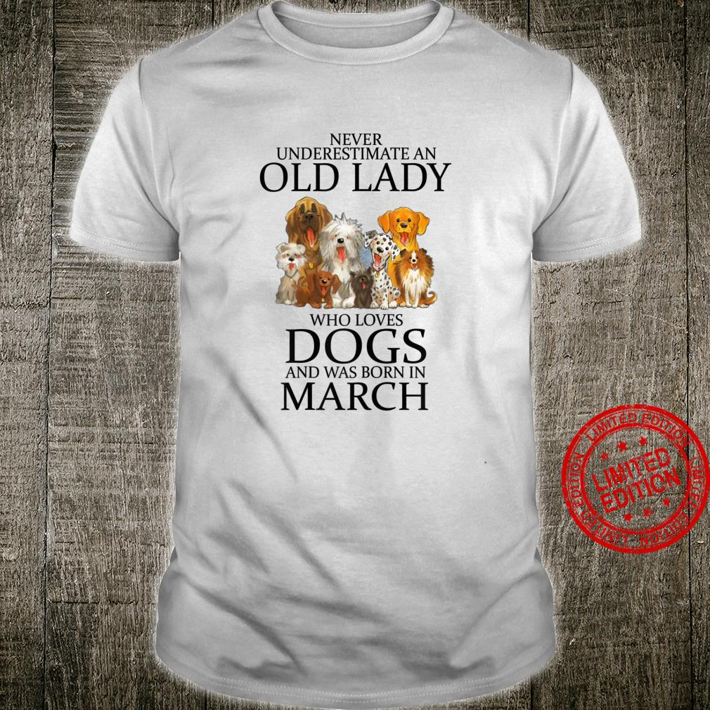 Womens An old lady who loves dogs and was born in march shirt Shirt
