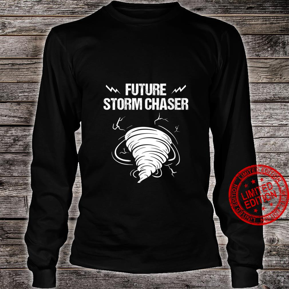 Womens Future Storm For Chaser Meteorologist Shirt long sleeved