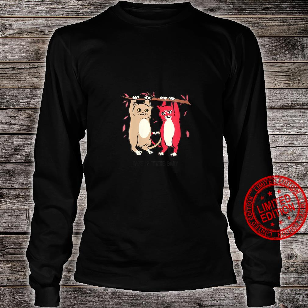 Womens Hang In There Pet Animal Idea Shirt long sleeved