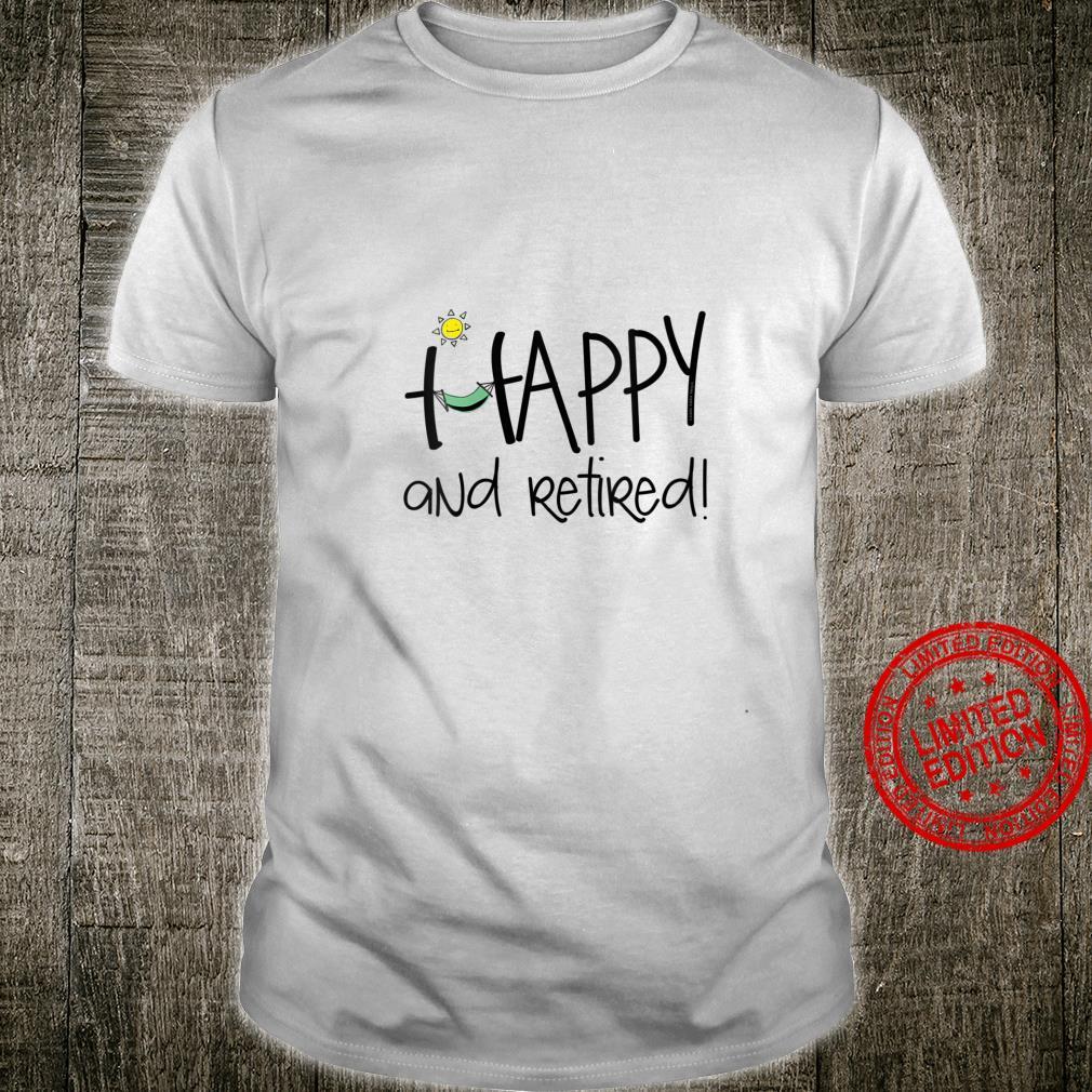 Womens Happy and Retired Retirement Shirt