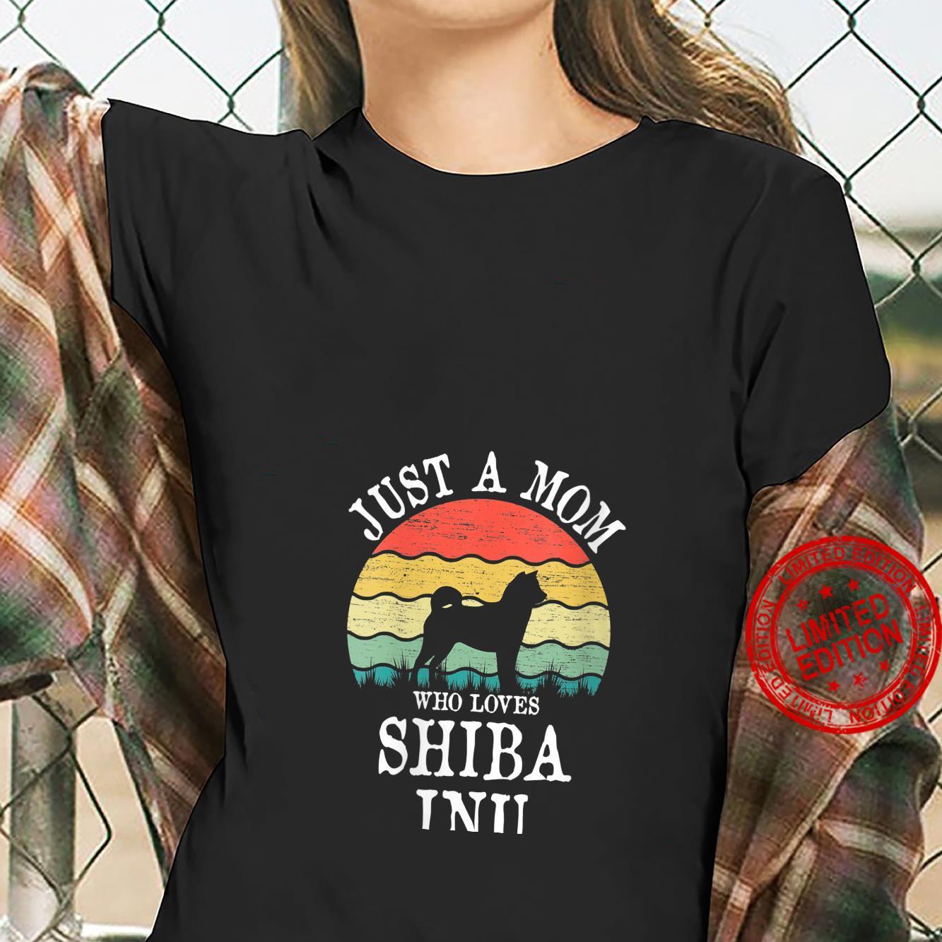 Womens Just A Mom Who Loves Shiba Inu Dog Mom Shirt ladies tee