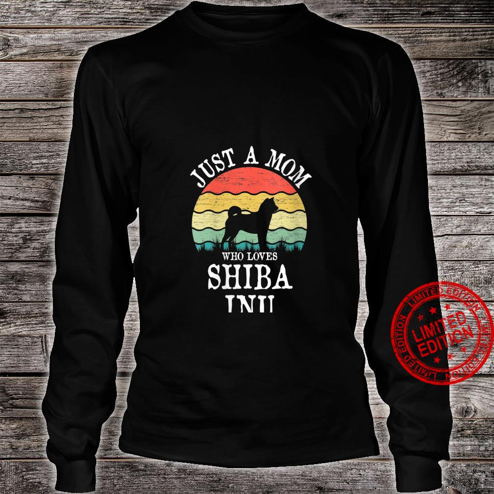 Womens Just A Mom Who Loves Shiba Inu Dog Mom Shirt long sleeved