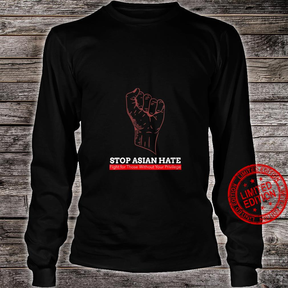 Womens Stop Asian Hate Fight for Those Without Your Privilege Shirt long sleeved