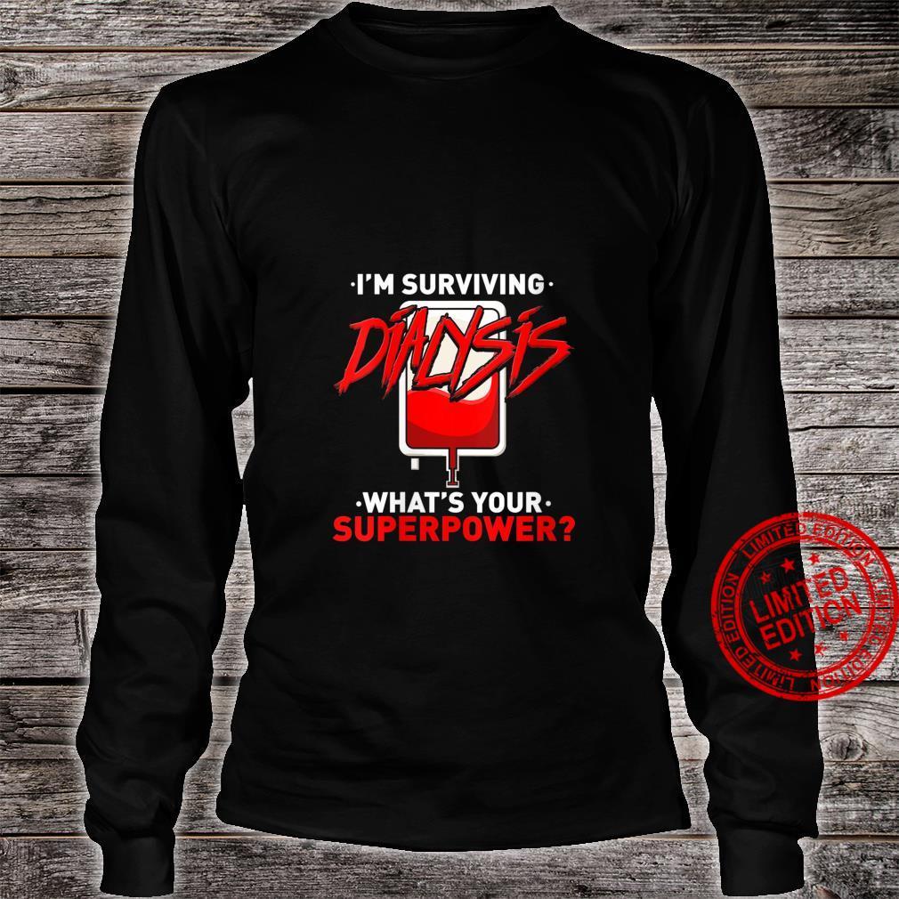 Womens Surviving Dialysis Is My Superpower Hemodialysis Survivor Shirt long sleeved