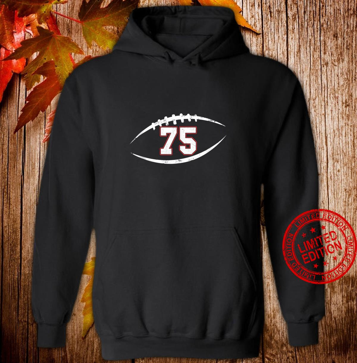 75 Number Vintage Football Player 75 Lucky Number Birthday Shirt hoodie