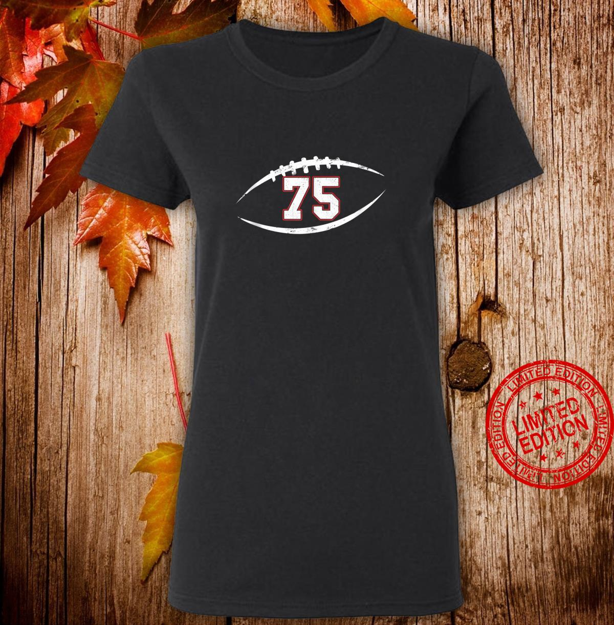 75 Number Vintage Football Player 75 Lucky Number Birthday Shirt ladies tee