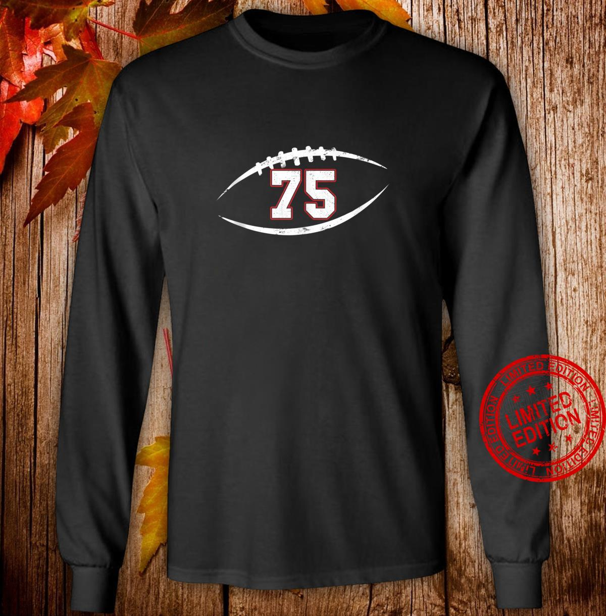 75 Number Vintage Football Player 75 Lucky Number Birthday Shirt long sleeved
