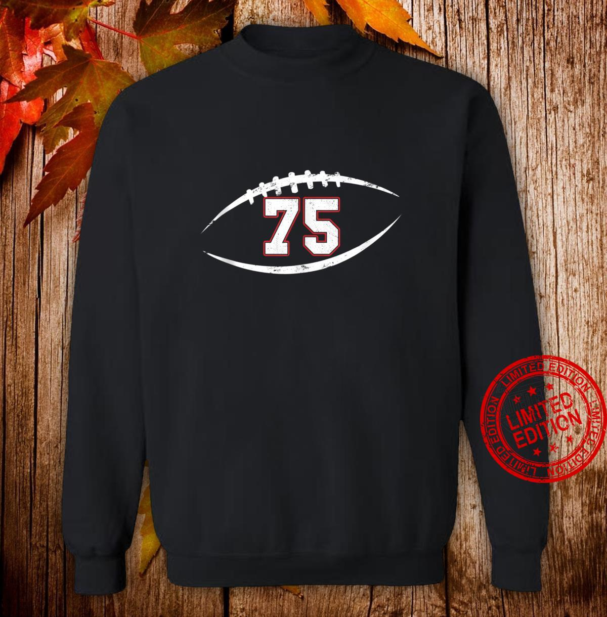 75 Number Vintage Football Player 75 Lucky Number Birthday Shirt sweater