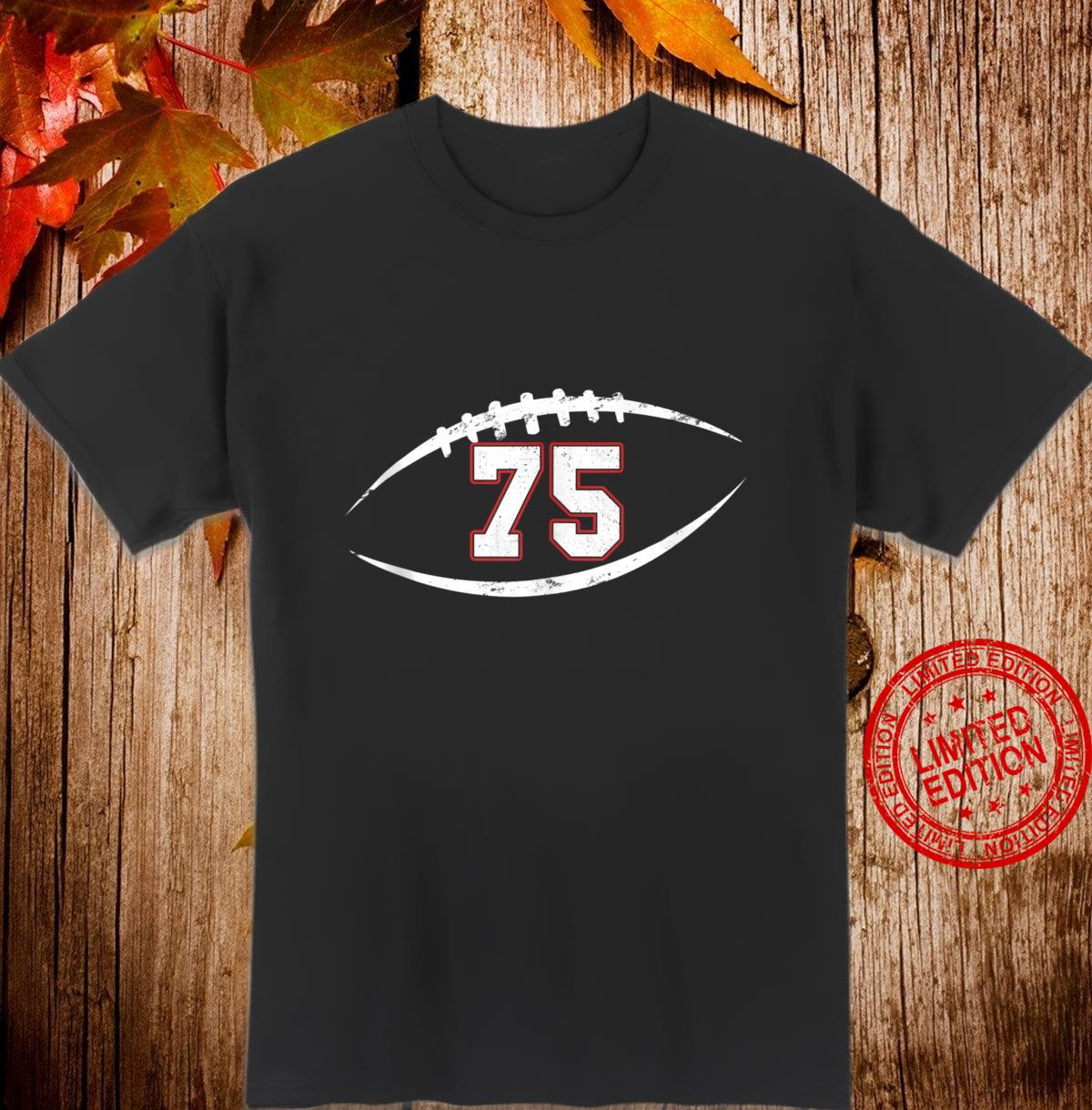 75 Number Vintage Football Player 75 Lucky Number Birthday Shirt