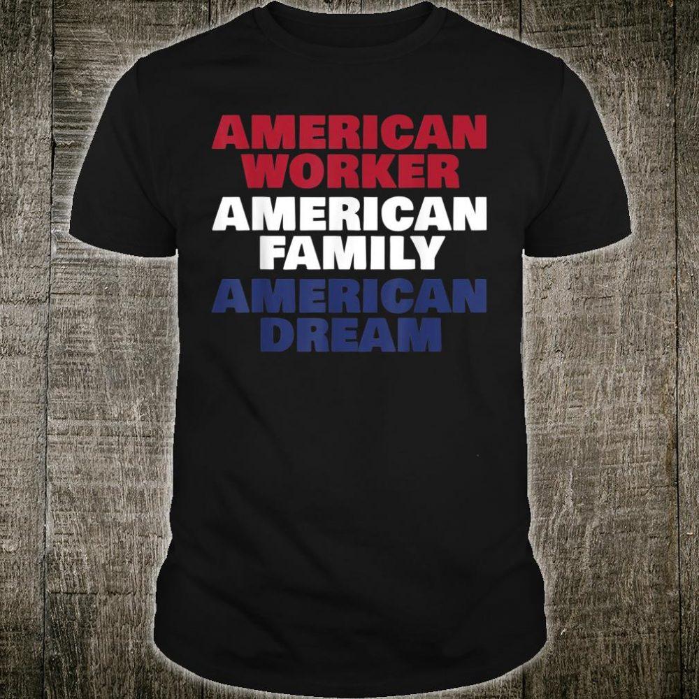 American Worker Family Dream Shirt