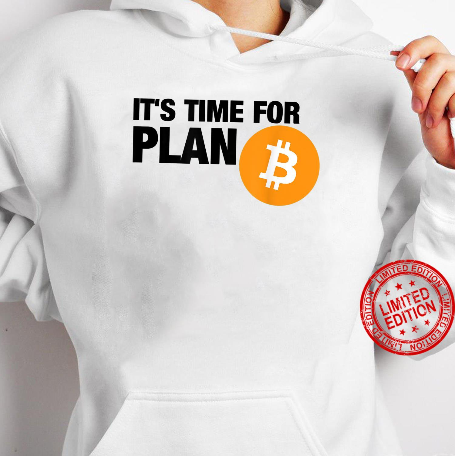 Bitcoin It's time for plan BITCOIN cryptocurrency BTC Shirt hoodie