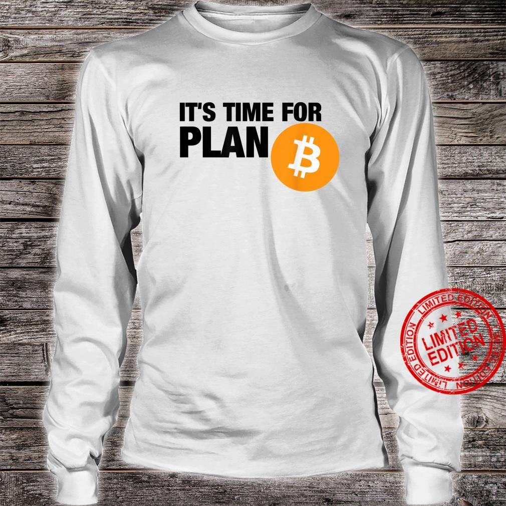 Bitcoin It's time for plan BITCOIN cryptocurrency BTC Shirt long sleeved