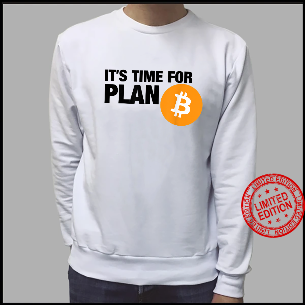 Bitcoin It's time for plan BITCOIN cryptocurrency BTC Shirt sweater