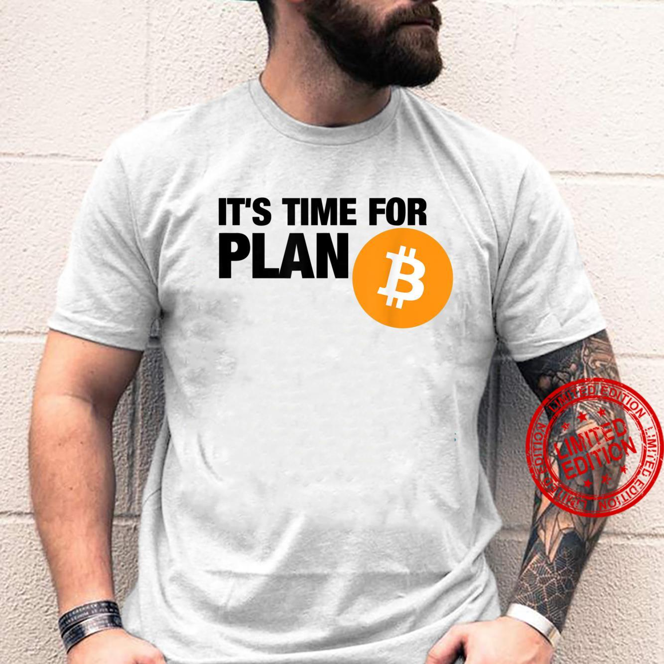 Bitcoin It's time for plan BITCOIN cryptocurrency BTC Shirt
