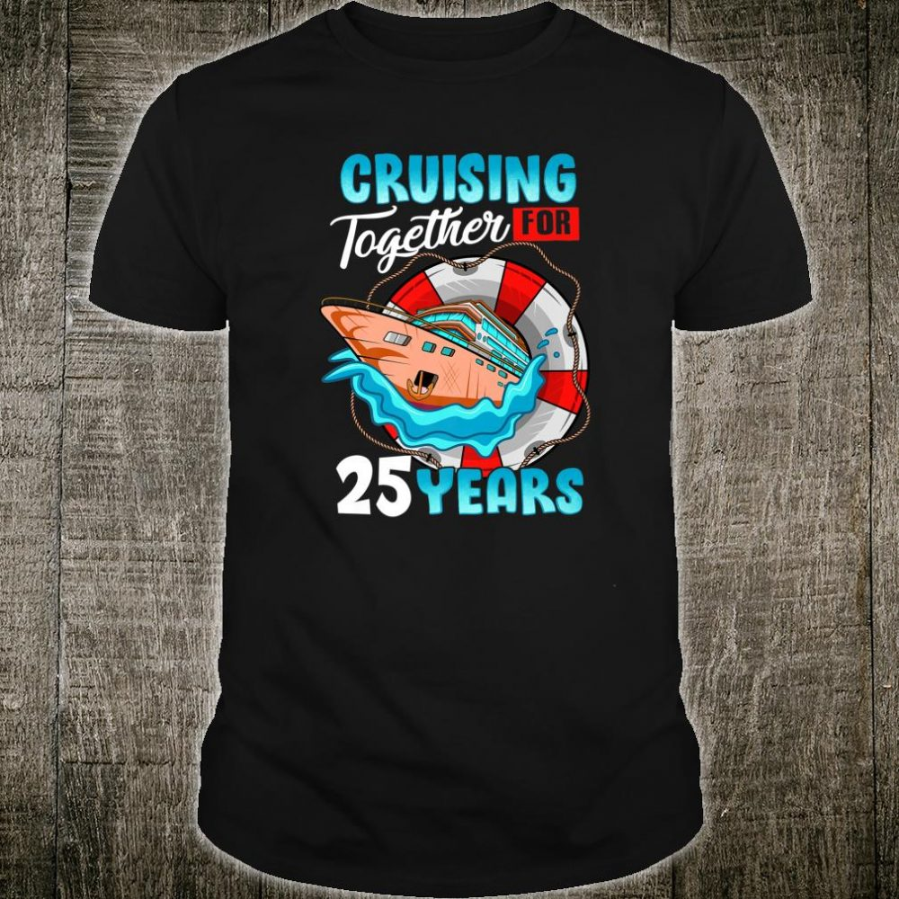 Cruising Together for 25 Years Couple Group Family Cruise Shirt