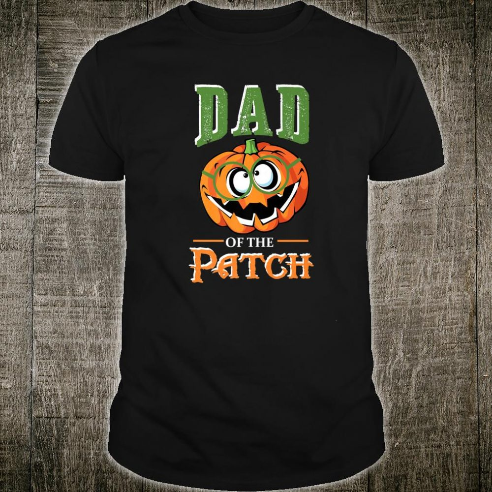 Dad Of The Patch Halloween Matching family for fathers Shirt