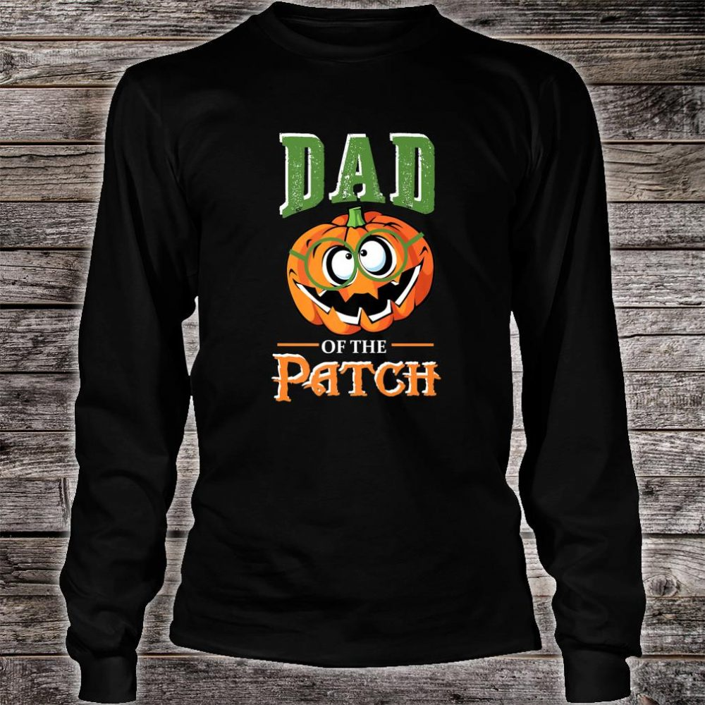 Dad Of The Patch Halloween Matching family for fathers Shirt long sleeved