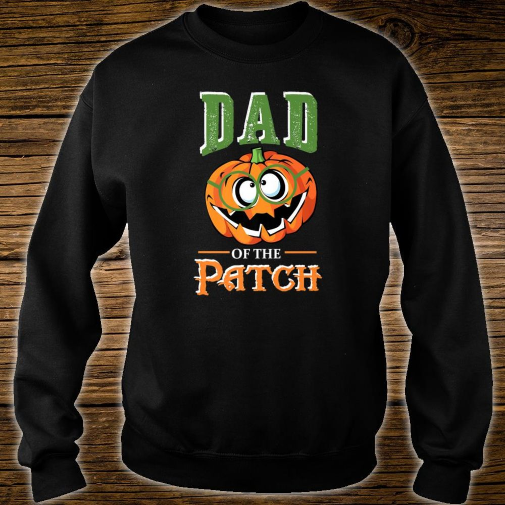 Dad Of The Patch Halloween Matching family for fathers Shirt sweater