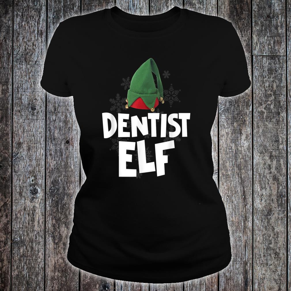 Dentist Elf Christmas Santa Matching Family Tribe Shirt ladies tee
