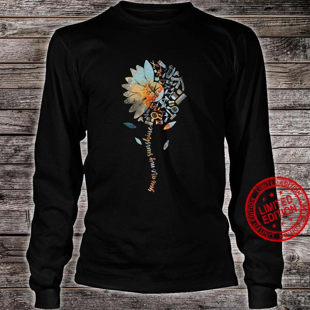 Funny Hair Stylist Sunflower You Are My Sunshine Shirt long sleeved