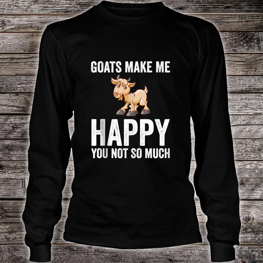 Goats Makes Me Happy Goat Shirt long sleeved