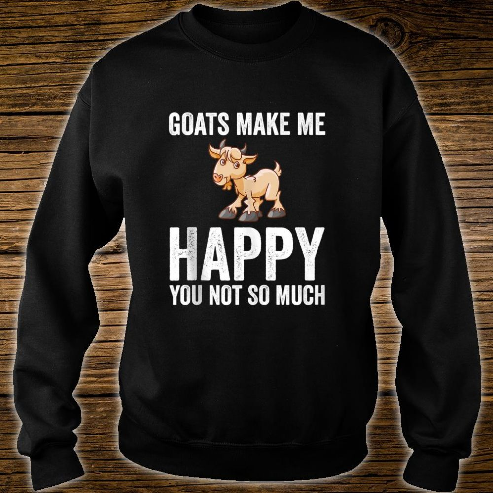 Goats Makes Me Happy Goat Shirt sweater